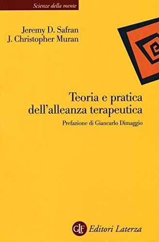 Teoria e pratica dell'alleanza terapeutica. Nuova ediz.