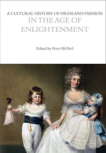 A Cultural History of Dress and Fashion in the Age of Enlightenment (The Cultural Histories Series)