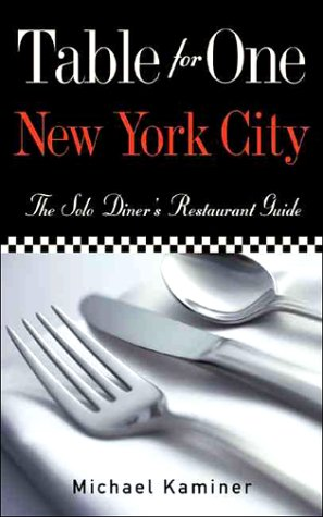 Table for One, New York City: The Solo Diner's Restaurant Guide