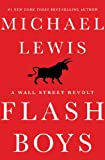 Flash Boys: A Wall Street Revolt (English Edition)