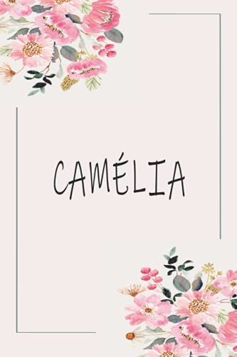 CAMÉLIA: Personalized name Notebook CAMÉLIA | CAMÉLIA Monogram Notebook | Personalized writing journal | Great Gift Diary for Women and Girls, Staff ... 110 Lined Pages Personalized Notebook