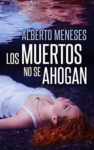 Los muertos no se ahogan (Roberto Fuentes nº 1) PDF EPUB Gratis descargar completo