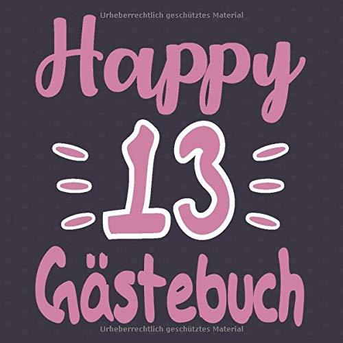 Happy 13 Gästebuch: Cooles Geschenk zum 13. Geburtstag Geburtstagsparty Gästebuch Eintragen von Wünschen und Sprüchen lustig 120 Seiten / Design: Happy Eintragebuch