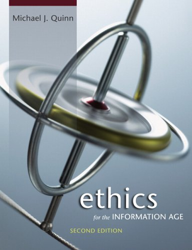 Ethics for the Information Age (2nd Edition)