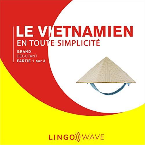 『Le vietnamien en toute simplicité [Vietnamese Made Easy]』のカバーアート