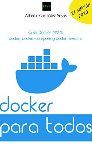 Docker para todos 2020: docker, docker-compose y docker swarm