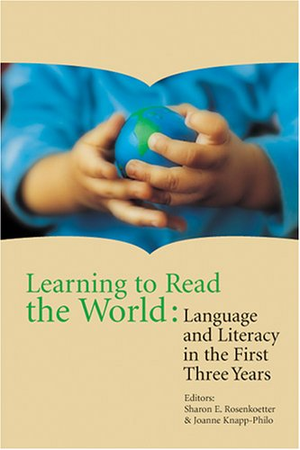 Learning to Read the World: Language And Literacy in the First Three Years