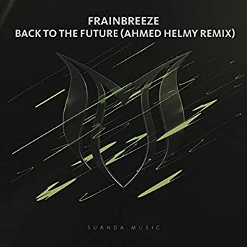 Back To The Future (Ahmed Helmy Remix)