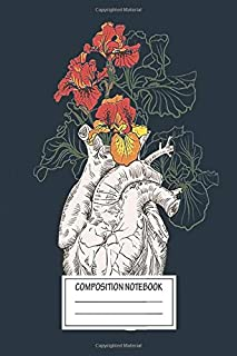 Notebook: Drawing Human Heart With Flowers , Journal for Writing, Size 6