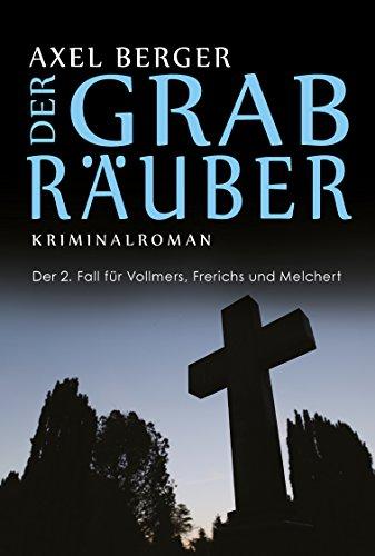 Der Grabräuber: Der 2. Fall für Werner Vollmers, Anke Frerichs & Enno Melchert (Nord und Totschlag)