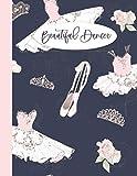 Beautiful Dancer: Dance Journal Notebook For Girls - Best Gift For Little Dancing Ballerinas - Pretty Ballet Slippers Tutus Tiaras On Navy Cover 8.5'x11'