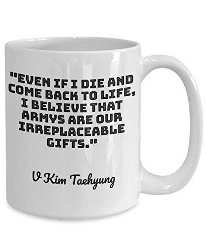 BTS V Merch ARMYS Are Our Irreplaceable Gifts Bangtan Boys Kim Taehyung Merchandise For BTS Lovers ARMy BtS Quotes Coffee Mug