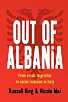 Out of Albania: From Crisis Migration to Social Inclusion in Italy