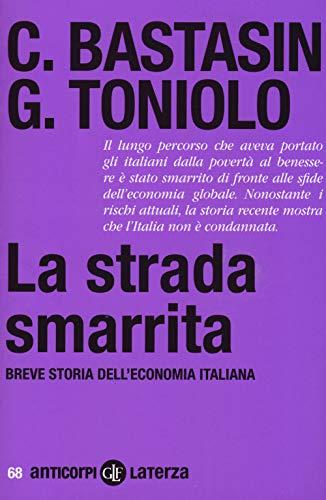 La strada smarrita. Breve storia dell'economia italiana