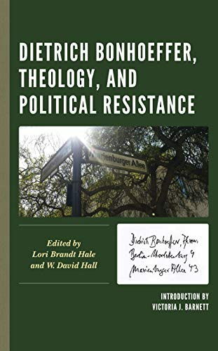 Dietrich Bonhoeffer, Theology, and Political Resistance