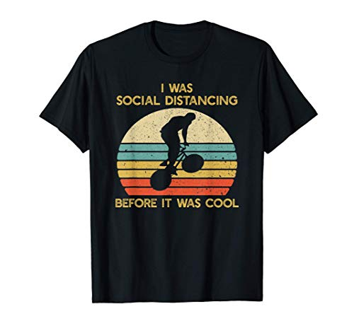 Social Distancing Before It Was Cool BMX Bike Riding Camiseta