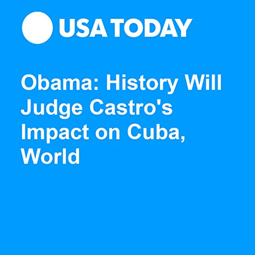 Obama: History Will Judge Castro's Impact on Cuba, World audiobook cover art