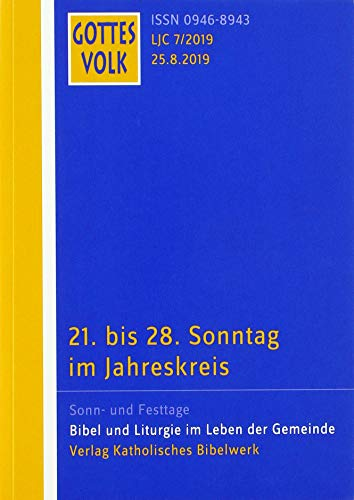 Gottes Volk LJ C7/2019: 21. bis 28. Sonntag im Jahreskreis