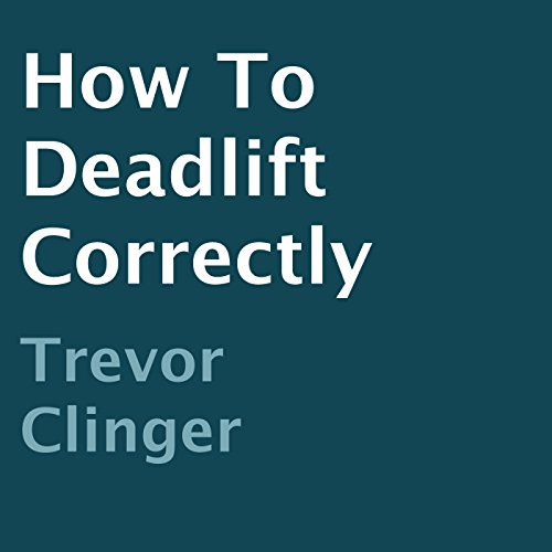 How to Deadlift Correctly audiobook cover art