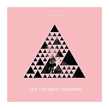 And the Great Unknown, Pts. 1 & 2