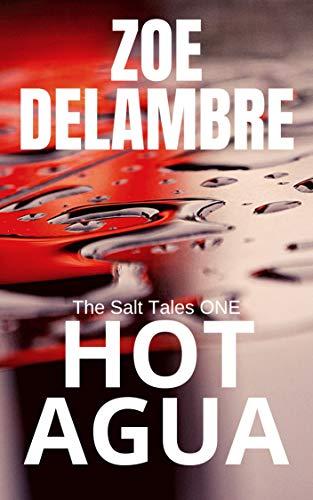 Book: Hot Agua (The Salt Tales Book 1) by Zoe Delambre