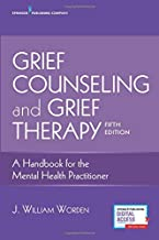 Grief Counseling and Grief Therapy, Fifth Edition: A Handbook for the Mental Health Practitioner – Grief Counseling Handbook on Treatment of Grief, Loss and Bereavement, Book and Free eBook