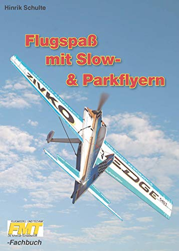 Flugspaß mit Slow- & Parkflyern