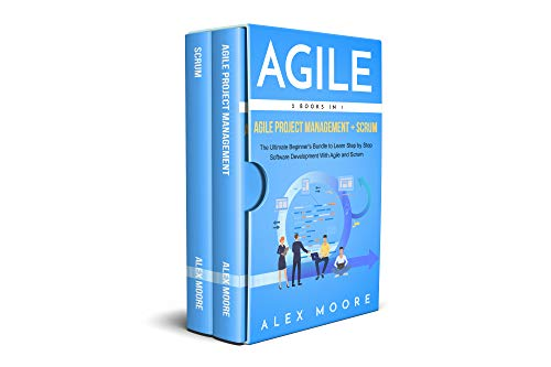 Agile: 2 BOOKS IN 1. Agile Project Management + Scrum. The Ultimate Beginner's Bundle to Learn Step by Step Software Development (English Edition)