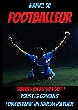 Manuel du footballeur-entrainement football enfant livre-joueur de foot livre-livre sur le foot pour enfant-star du foot: livre foot enfant 10 ans-le ... professionnel-guide football-as du foot