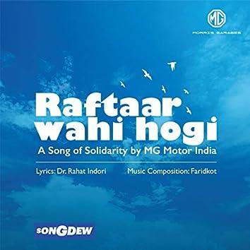 Raftaar Wahi Hogi