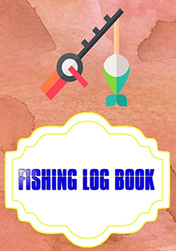 Fishing Log Book Gmeleather: Logging The Fishing Logbook Has Evolved 110 Pages Cover Matte Size 7x10 INCH | Time - Record # Blank Very Fast Prints.