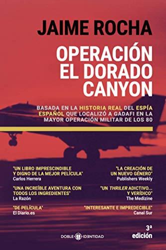 Operación El Dorado Canyon: Basada en la historia real del espía español que localizó a Gadafi