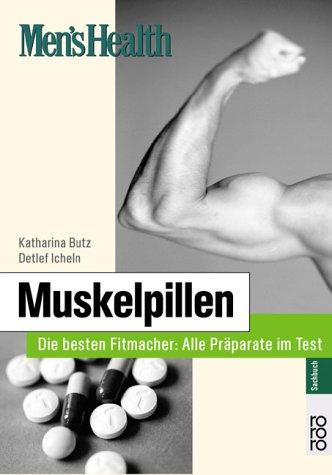 Men's Health: Muskelpillen: Die besten Fitmacher: Alle Präparate im Test