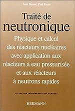 Traité de neutronique. Troisième cycle de Jean Bussac