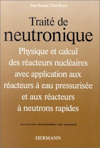 Traité de neutronique. Troisième cycle