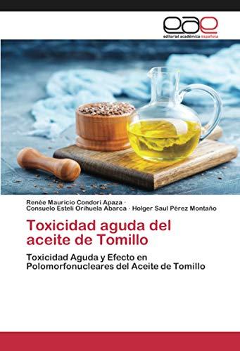 Toxicidad aguda del aceite de Tomillo: Toxicidad Aguda y Efecto en Polomorfonucleares del Aceite de Tomillo