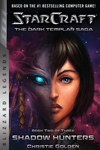 StarCraft: The Dark Templar Saga Book Two: Shadow Hunters (StarCraft: Blizzard Legends 2) (English Edition)