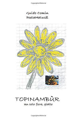 Price comparison product image TOPINAMBÙR - Un solo fiore,  giallo: (Poesie dAmore e di Fantasia)