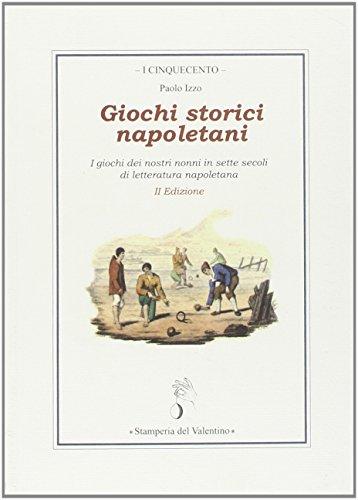 Price comparison product image giochi storici napoletani. I giochi dei nostri nonni in sette secoli di letteratura napoletana
