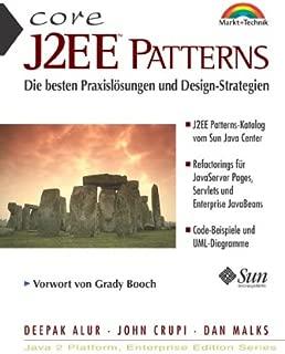 Core J2EE Patterns . Die besten Praxislösungen und Design-Strategien (Sun Microsystems)