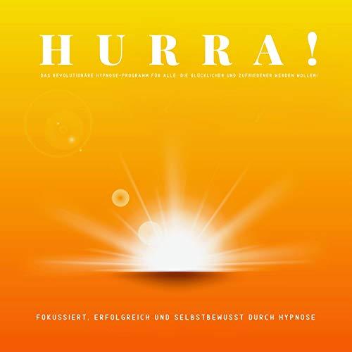 HURRA! Das revolutionäre Hypnose-Programm für alle, die glücklicher und zufriedener sein wollen! cover art