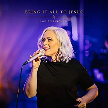 Bring It All to Jesus [Acoustic]