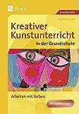 Kreativer Kunstunterricht in der Grundschule, Arbeiten mit Farbe (Kreativer Kunstunterricht Grundschule)
