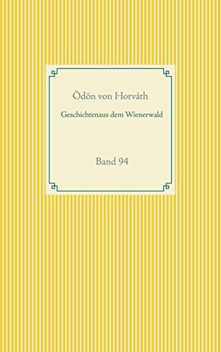 Geschichten aus dem Wienerwald: Band 94 (Taschenbuch-Literatur-Klassiker, Band 94)