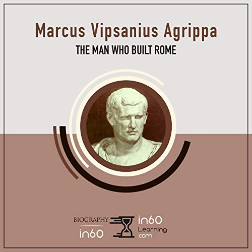 Marcus Vipsanius Agrippa: The Man Who Built Rome audiobook cover art