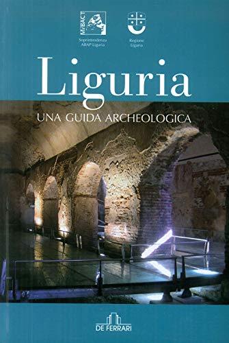 Liguria. Una guida archeologica