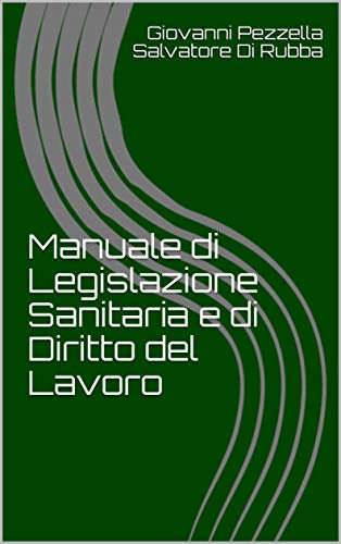 Manuale di Legislazione Sanitaria e di Diritto del Lavoro