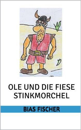 Ole und die fiese Stinkmorchel