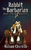 Rabbit The Barbarian: Book Five of the Waldo Rabbit Series