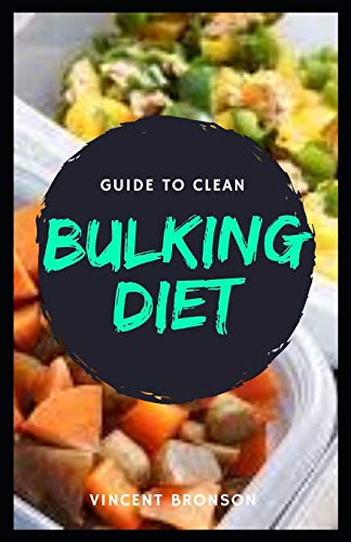 Guide to Clean Bulking Diet: Clean bulking is a method of dieting that maximizes muscle growth and minimizes fat gain.